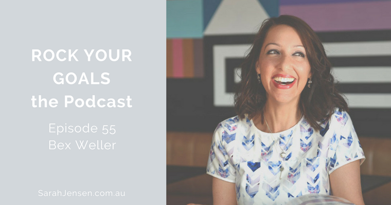 Rock Your Goals Podcast episode 55 - Sexy Sobriety with Bex Weller