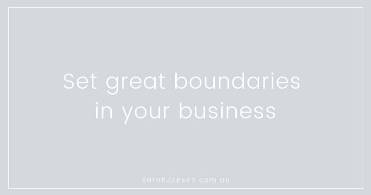 Set great boundaries in your business