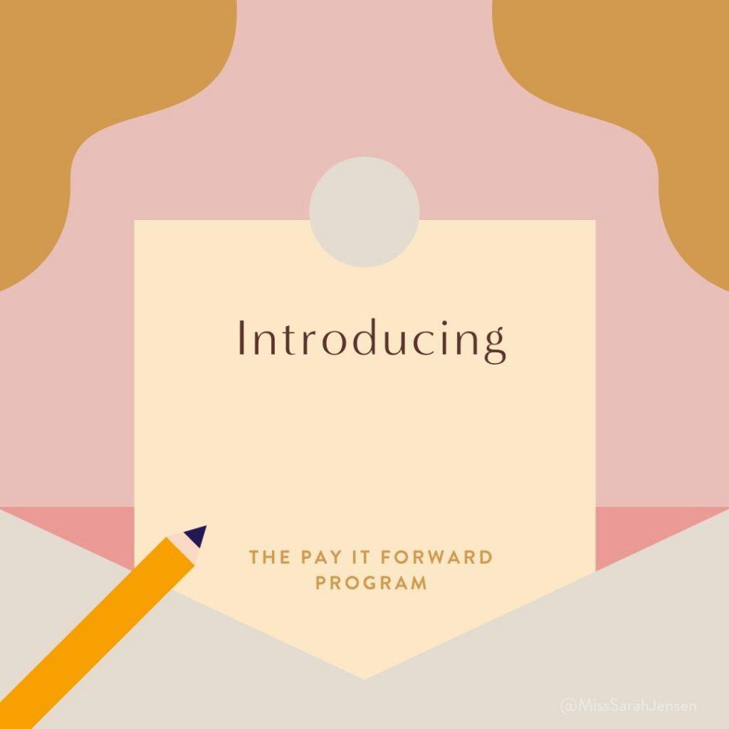 The Pay It Forward Program