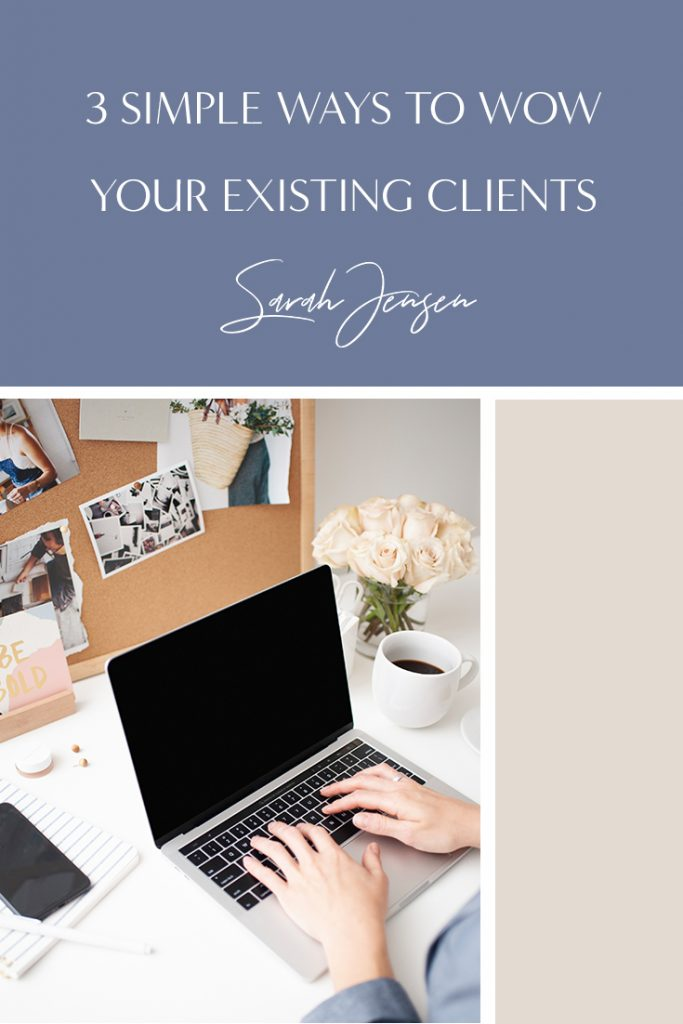 3 simple ways to wow your existing clients